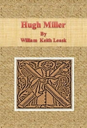 Hugh Miller ebook by William Keith Leask