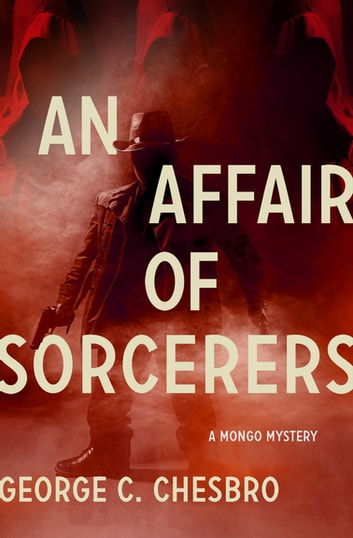 An Affair of Sorcerers ebook by George C. Chesbro