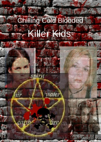 Chilling Cold Blooded Killer Kids ebook by Cathy Cavarzan,Angela L Wilson