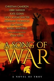 A Song of War ebook by Kate Quinn,Russell Whitfield,SJA Turney,Vicky Alvear Shecter,Libbie Hawker,Christian Cameron,Stephanie Thornton