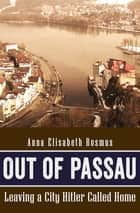 Out of Passau - Leaving a City Hitler Called Home ebook by