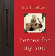 Heroes for My Son ebook by Brad Meltzer