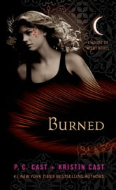 Burned - A House of Night Novel ebook by P. C. Cast,Kristin Cast