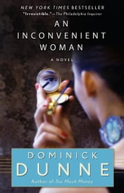 An Inconvenient Woman ebook by Dominick Dunne