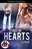 Thief of Hearts ebook by E. D. Parr
