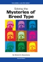 Solving the Mysteries of Breed Type ebook by Richard G. Beauchamp