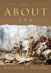 All About Eva ebook by Malcolm J. Brooks
