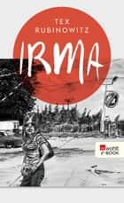 Irma ebook by Tex Rubinowitz, Max Müller
