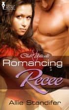 Romancing Recee ebook by Allie Standifer