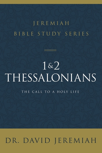 1 and 2 Thessalonians - Standing Strong Through Trials ebook by Dr. David Jeremiah