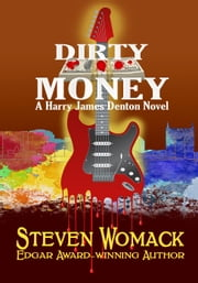 Dirty Money - Harry James Denton Series, #6 ebook by Steven Womack