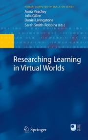 Researching Learning in Virtual Worlds ebook by Anna Peachey,Julia Gillen,Daniel Livingstone,Sarah Smith-Robbins