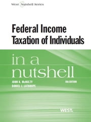 McNulty and Lathrope's Federal Income Taxation of Individuals in a Nutshell, 8th ebook by John McNulty,Daniel Lathrope
