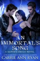 An Immortal's Song ebook by Carrie Ann Ryan