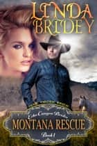 Mail Order Bride: Montana Rescue (Echo Canyon Brides: Book 1) ebook by Linda Bridey