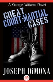 Great Court-Martial Cases ebook by Joseph DiMona