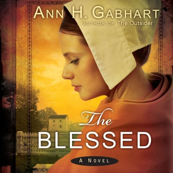 The Blessed - A Novel audiobook by Ann H. Gabhart