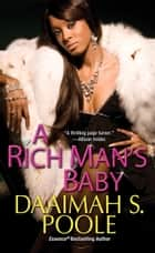 A Rich Man's Baby ebook by Daaimah S. Poole
