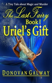 Uriel's Gift ebook by Donovan Galway
