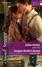 Colton Destiny/Surgeon Sheikh's Rescue ebook by Justine Davis, Loreth Anne White
