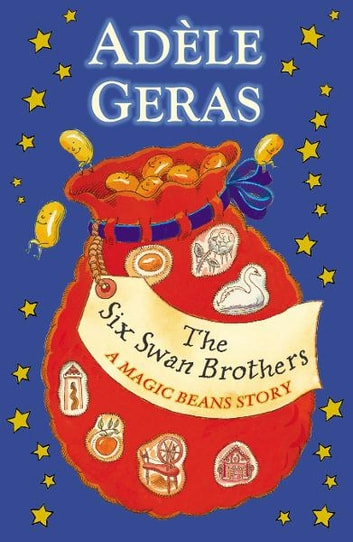 The Six Swan Brothers: A Magic Beans Story ebook by Adèle Geras