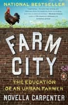Farm City ebook by Novella Carpenter