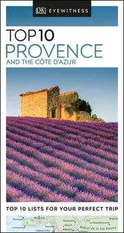 Top 10 Provence and the Côte d'Azur ebook by DK Travel