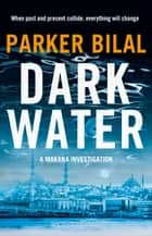 Dark Water ebook by Parker Bilal