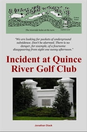 Incident at Quince River Golf Club ebook by Jonathan Diack