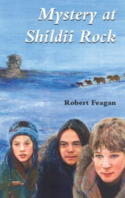 Mystery at Shildii Rock ebook by Robert Feagan