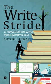 The Write Stride - A Conversation with Your Writing Self ebook by Suyog Ketkar