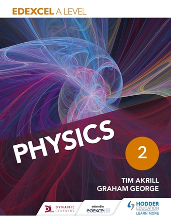 Edexcel A Level Physics Student Book 2 ebook by Tim Akrill,Graham George