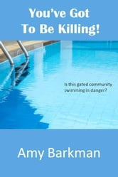 You've Got To Be Killing ebook by Amy Barkman