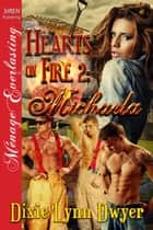 Hearts on Fire 2: Michaela ebook by Dixie Lynn Dwyer