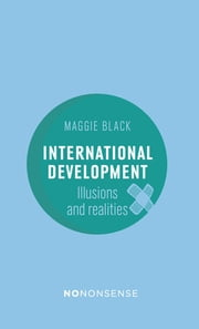 NoNonsense International Development - Illusions and Realities ebook by Maggie Black