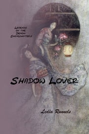 Legends of the Demon Shapeshifters, Shadow Lover ebook by Ledia Runnels
