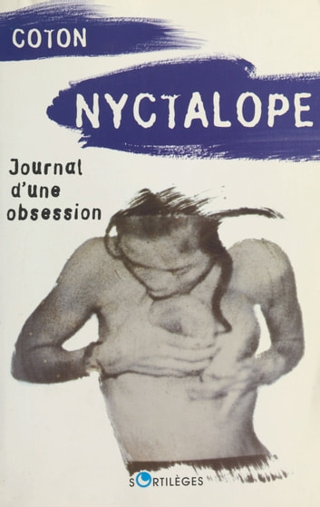 Nyctalope : journal d'une obsession ebook by Xavier Coton