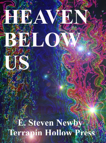 Heaven Below Us ebook by E. Steven Newby