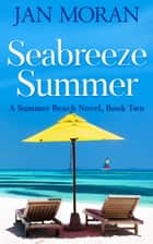 Summer Beach: Seabreeze Summer ebook by Jan Moran