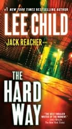 The Hard Way ebook by Lee Child