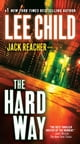 The Hard Way - A Jack Reacher Novel ebook by Lee Child