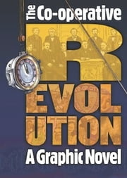 Co-operative Revolution (Kindle Edition) - A graphic novel ebook by Paul  Fitzgerald (aka Polyp)