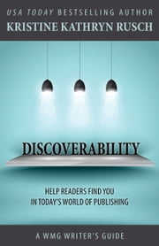 Discoverability - A WMG Writers Guide ebook by Kristine Kathryn Rusch