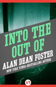 Into the Out Of ebook by Alan Dean Foster