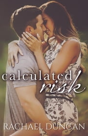 Calculated Risk ebook by Rachael Duncan