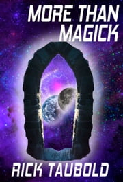 More Than Magick ebook by Rick Taubold