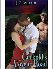 Cuckold's Voyeur Road ebook by J.C. Wittol