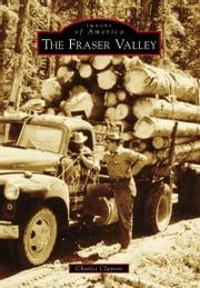 Fraser Valley, The ebook by Charles Clayton