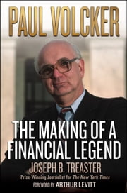 Paul Volcker - The Making of a Financial Legend ekitaplar by Joseph B. Treaster