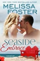 Seaside Embrace (Love in Bloom: Seaside Summers) - Hunter Lacroux ebook by